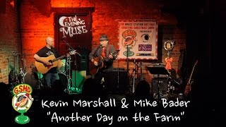 Kevin Marshall & Mike Bader Another Day on the Farm GSHD 2015