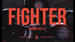 LP \u0026 Imanbek - Fighter (Official Music Video)