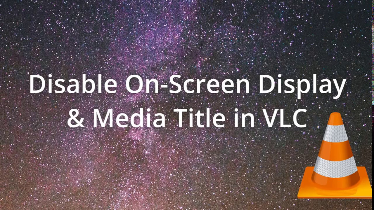 Disable On Screen Display & Media Title in VLC