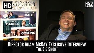 Writer / Director Adam McKay Exclusive Interview - The Big Short