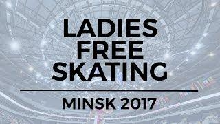 Nana ARAKI JPN - Ladies Free Skating MINSK 2017