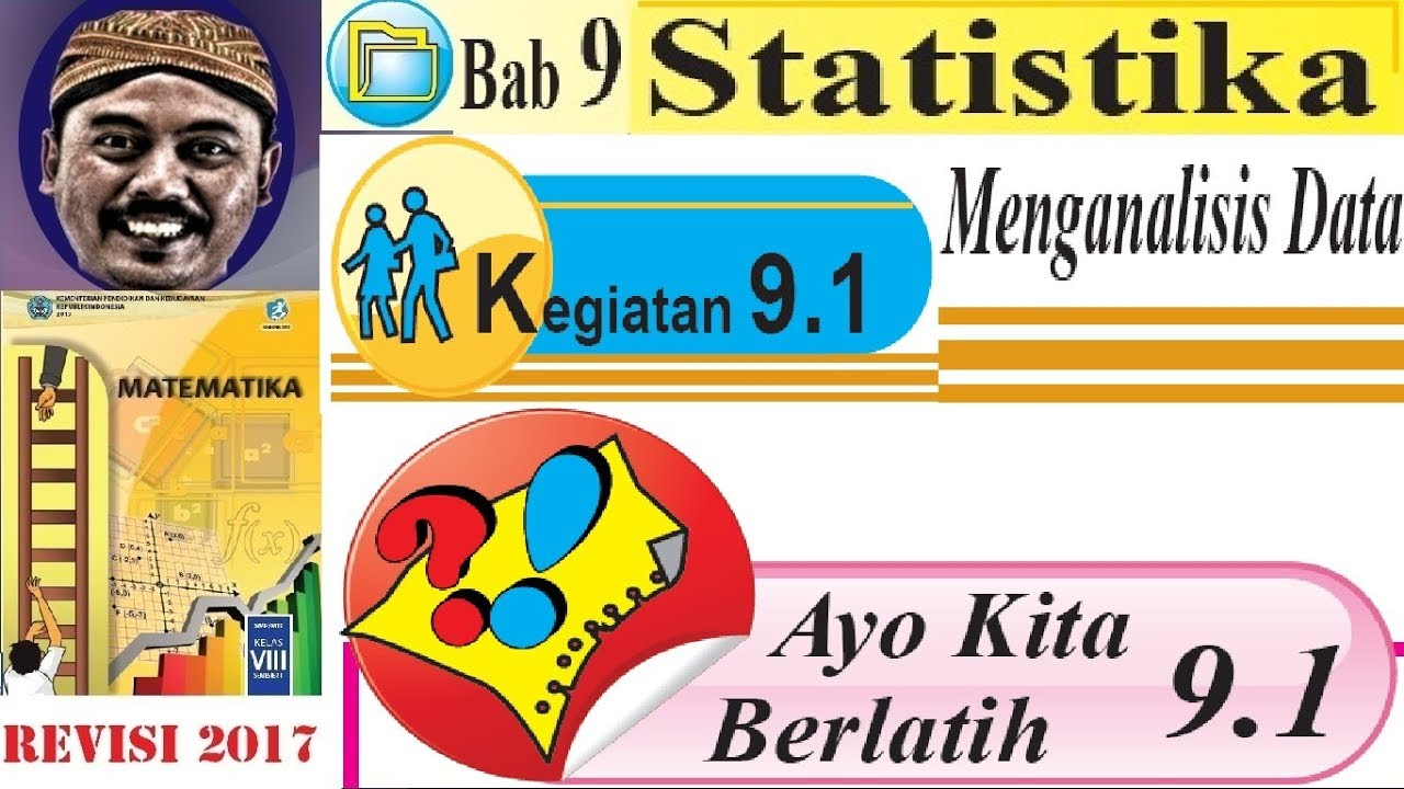 Kunci jawaban matematika latihan 3 statistika kelas 8. Ayo Kita Berlatih 9 1 Mtk Kelas 8 Semester 2 Bse K13 Revisi 2017 Statistika Youtube
