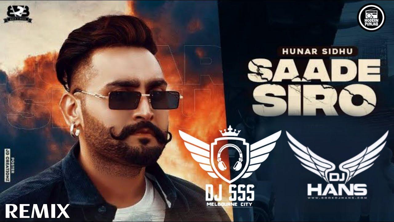 Saade Siro Remix DJ Hans x DJ SSS   Hunar Sidhu   Latest Punjabi Songs 2021