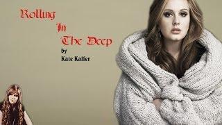 Adele - Roling in the deep - Kate Kaller (cover)