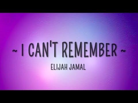 Elijah Jamal feat. Audiomoe - I Can't Remember (Lyrics)