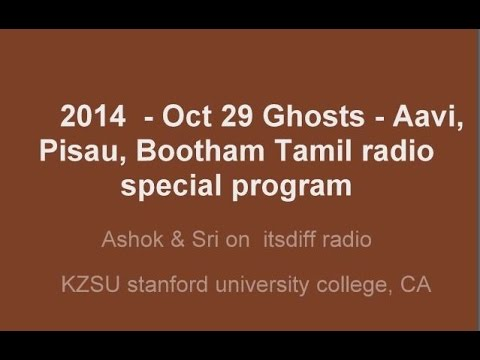 Oct 29 2014   Ghosts special itsdiff tamil radio show -Stanford University