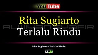 Karaoke Rita Sugiarto - Terlalu Rindu