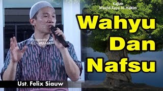 Wahyu Dan Nafsu    Ust. Felix Siauw