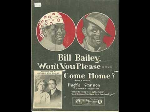 Bill Bailey, Won't You Please Come Home? - Arthur Collins (1902)