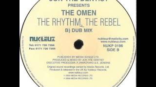 Jon The Dentist Presents The Omen - The Rhythm, The Rebel (Dub Mix)