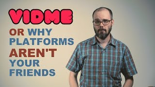 VidMe or Why Platforms Aren't Your Friends thumbnail