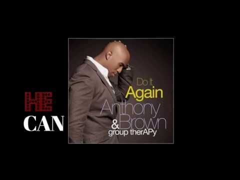 Anthony Brown & group therAPy - Do It Again (Lyric Video)