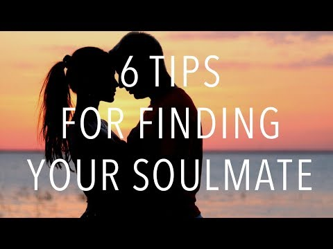 6 Tips For Finding Your Soul Mate
