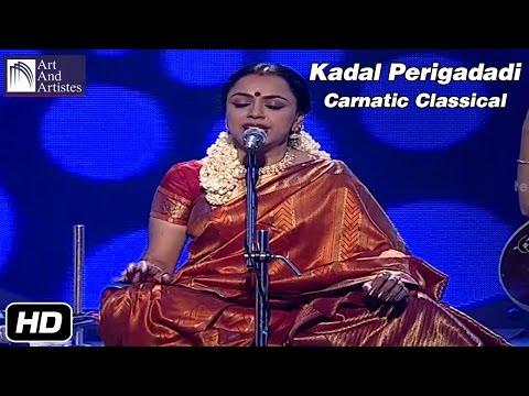 Kandanal Mudalai Kadal Perigadadi | Sudha Raghunathan | Carnatic Classical | Raag - Madhuvanthi