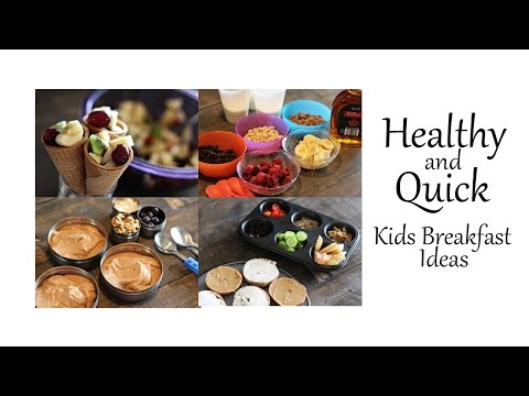 Healthy and Quick Kids Breakfast Ideas