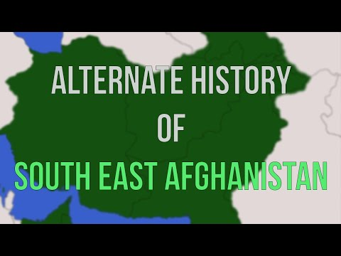Alternate History of South East Afghanistan
