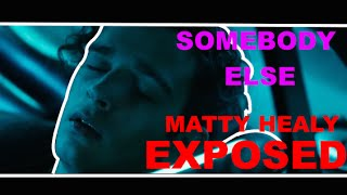 """The 1975: """"Somebody Else"""" EXPOSED"""