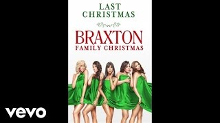 The Braxtons - Last Christmas (Audio)