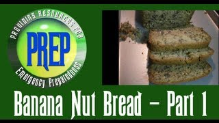 Banana Nut Bread - Part 1 | Food Storage Recipe