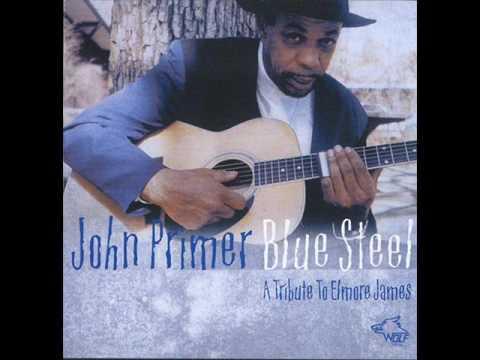 John Primer - Blue Steel (A Tribute To Elmore James)