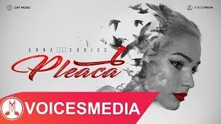 ANNA feat. Chriss JustUs - Pleaca (Official Video)
