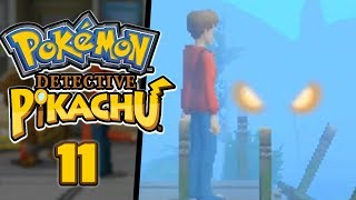 WHAT IS THAT WATCHING US... - Pokémon: Detective Pikachu (Part 11)