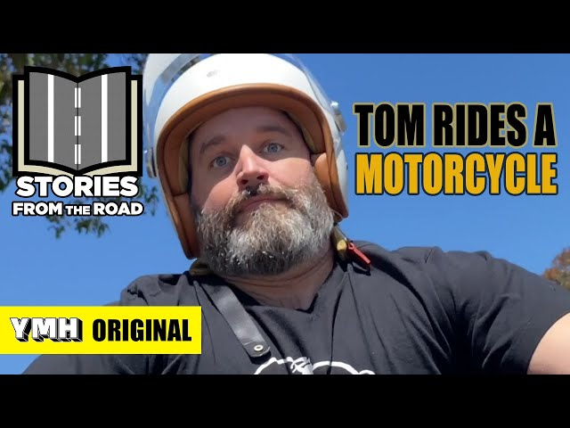 Tom Tries A Motorcycle | Stories From The Road