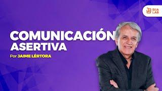 Comunicación Asertiva Jaime Lertora