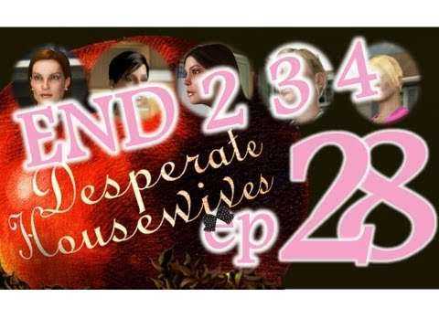Desperate Housewives: The Game - Ep28 - Last endings - w/Wardfire