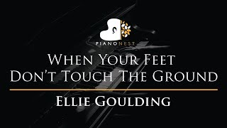Ellie Goulding - When Your Feet Don't Touch The Ground - Piano Karaoke / Sing Along / Cover
