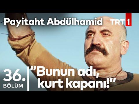 Payitaht 'Abdülhamid' 36. Bölüm - Türk'e Meydan Okunmayacağını Öğrenmek Gerek