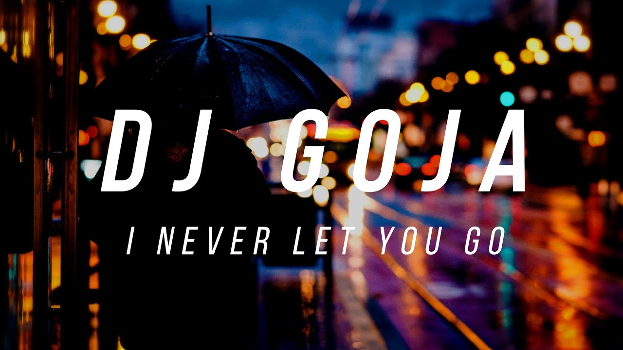 DJ Goja - I Never Let You Go