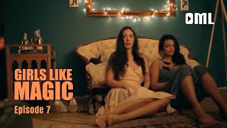 Girls Like Magic - Episode 7