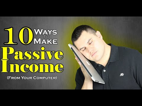How To Make Passive Income | 10 Ways To Make Money (From Your Computer)