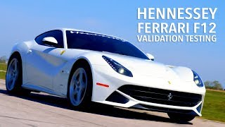 800 HP Hennessey Ferrari F12 Validation Testing