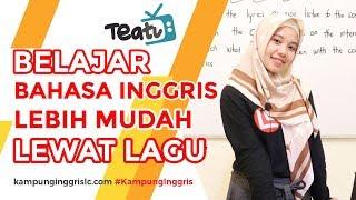 Cara Belajar Bahasa Inggris Lewat Lagu | TEATU with Miss Ervi - Kampung Inggris LC