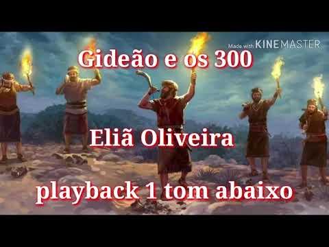 Gideão e os 300 - Eliã Oliveira /1 tom abaixo playback