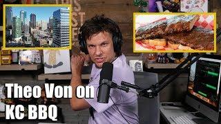 Theo Von on Kansas City BBQ