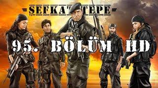 Şefkat Tepe - 95.Bölüm HD