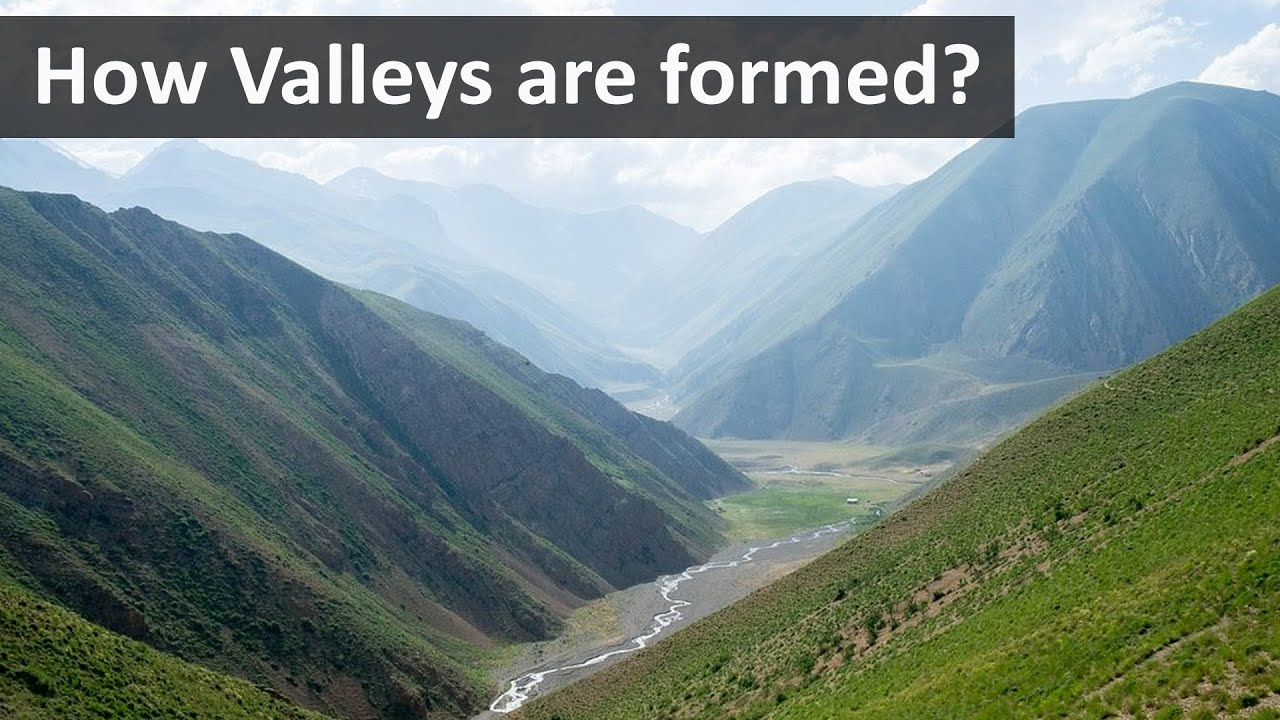 How valleys are formed   Geography terms