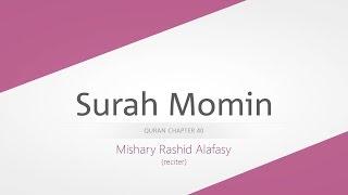 Surah Momin | Recitation by Mishary Rashid Alafasy