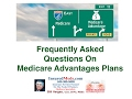 Frequently Asked Questions On Medicare Advantage Plans