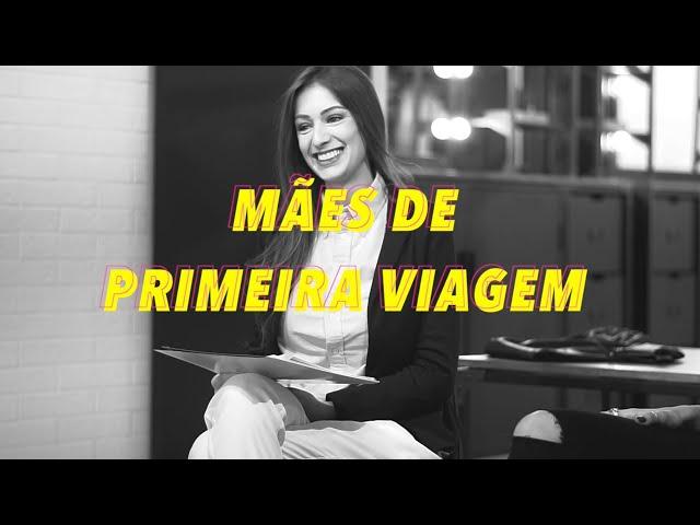MÃES DE PRIMEIRA VIAGEM