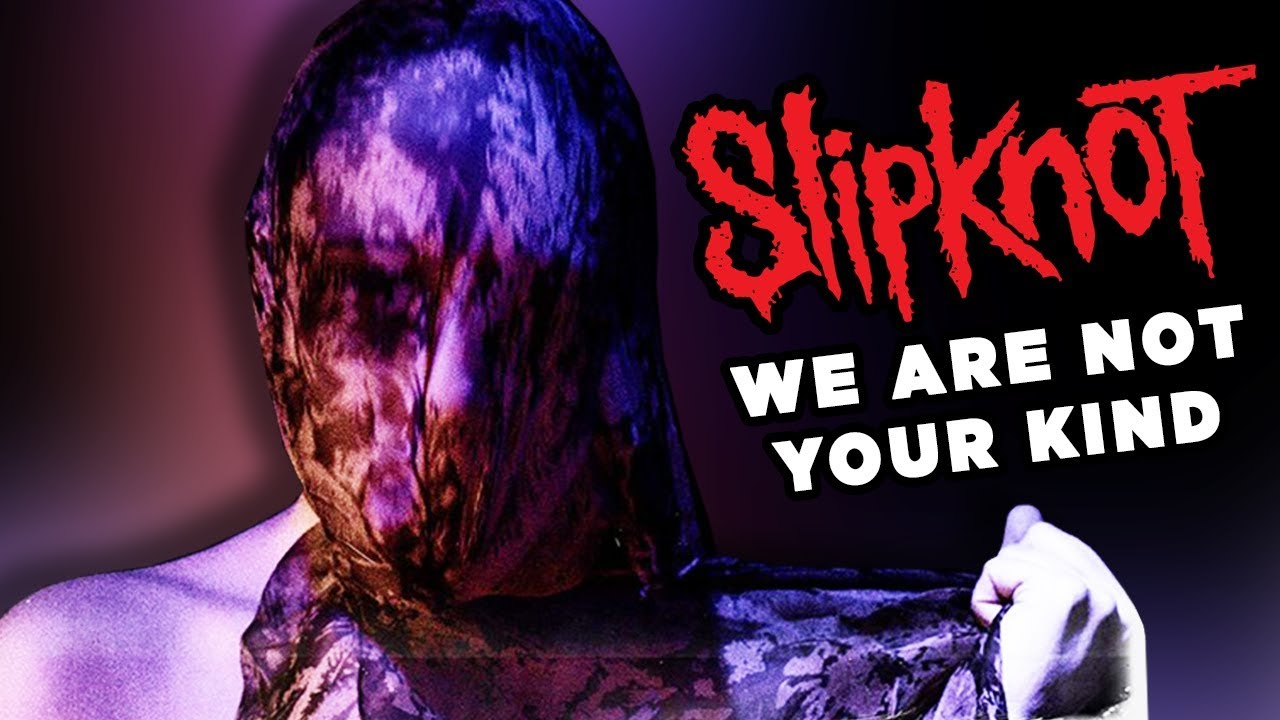 Slipknot's Best Album Yet? - We Are Not Your Kind