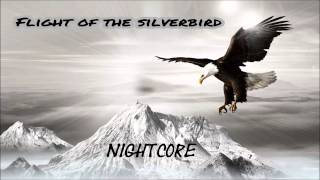 Nightcore - Flight of the Silverbird - Two steps from hell
