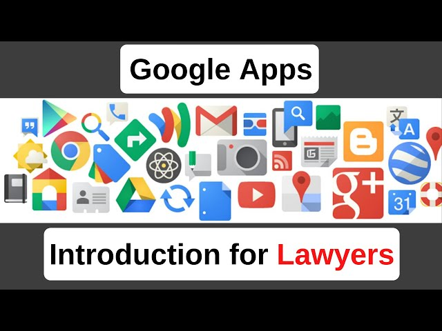 Google Ecosystem for Lawyers (Basics of Google Apps)