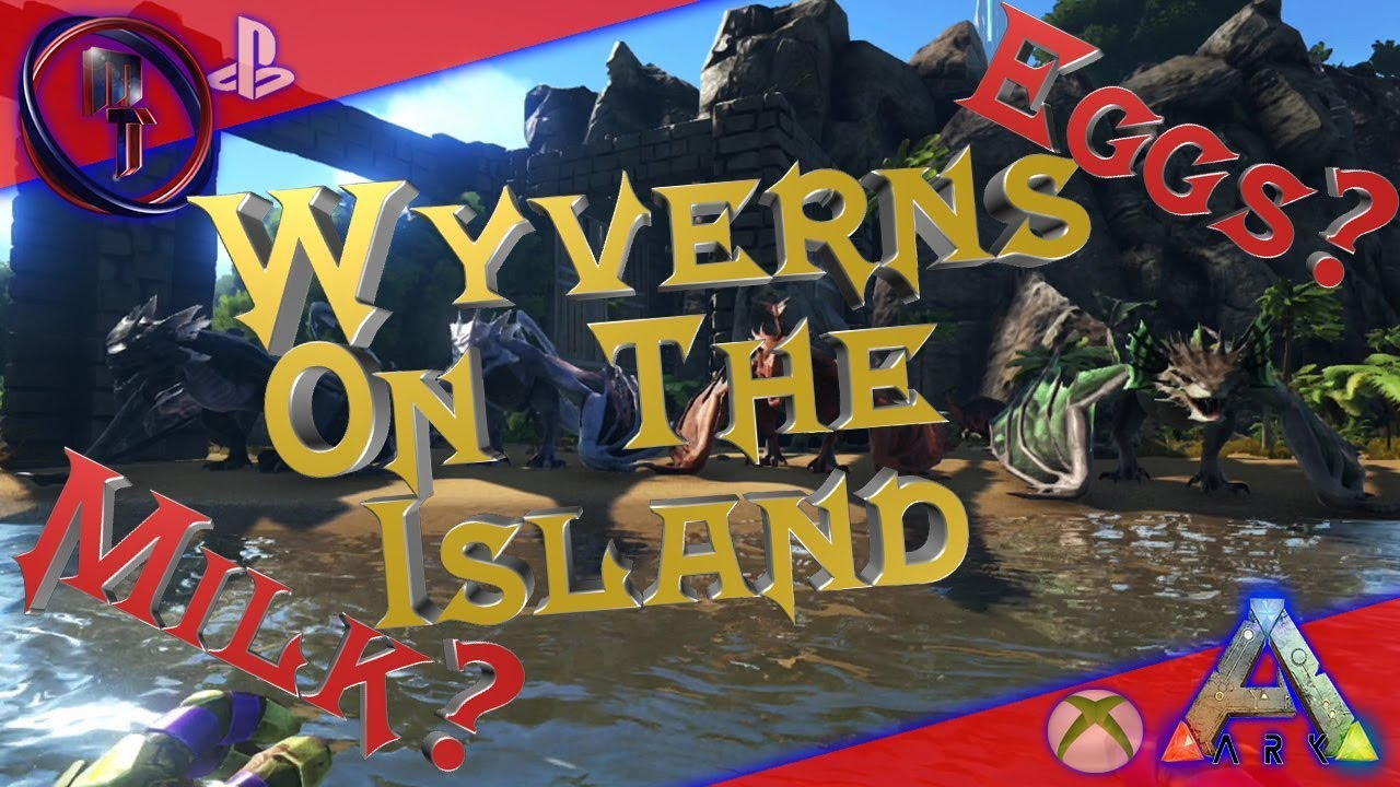 How To Get Wyverns On The Island