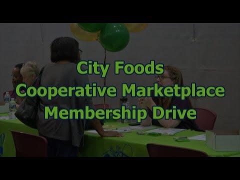 City Foods Cooperative Marketplace Membership Drive