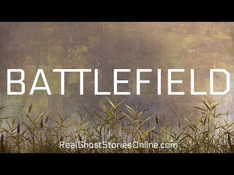 Battlefield | Ghost Stories, Paranormal, Supernatural, Haunt