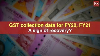 GST collection data for FY20, FY21: A sign of recovery?